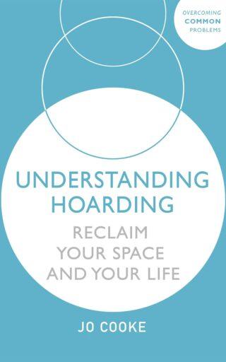 Understanding Hoarding - Jo Cooke